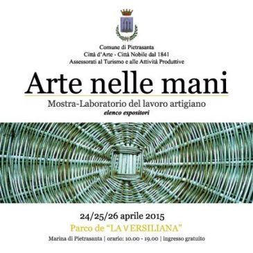 Arte nelle mani – 24, 25, 26 Aprile 2015 – Pietrasanta LU